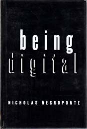 Being Digital by Nicholas Negroponte, signed first edition